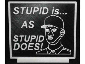 stupid stupid does forrest gump signs & logos